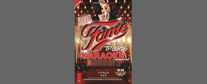 Fame Karaoke Mondays at The Alibi!