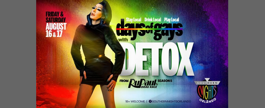 August 16th & 17th DAYS of GAYS Hosted by DETOX