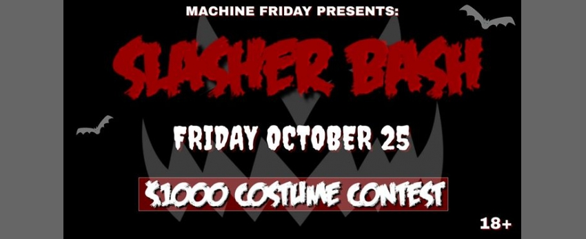 Slasher Bash: $1000 Costume Contest (18+)
