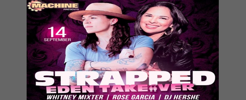 Strapped: EDEN Takeover with Whitney Mixter and Rose Garcia