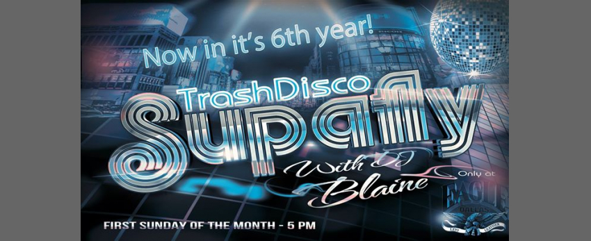 Supafly Trash Disco with DJ Blaine