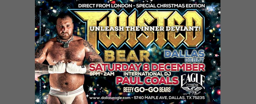 Twisted Bear Dallas. Direct from London
