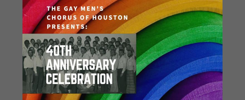 Gay Men's Chorus of Houston: 40th Anniversary Celebration!