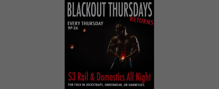 Blackout Thursdays - Every Thursday