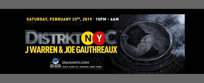 Distrkt NYC with J Warren & Joe Gauthreaux