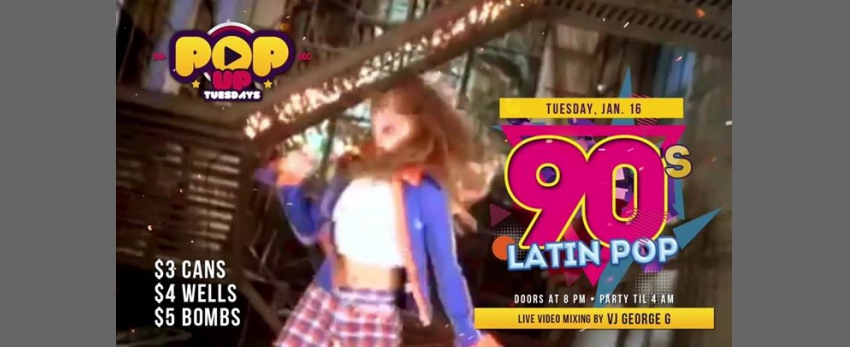 PopUp Tuesdays: 90s Latin Pop!