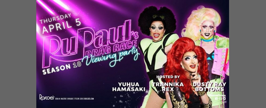 Roscoe's RPDR S10 Viewing Party with Yuhua Hamasaki & Dusty Ray Bottom