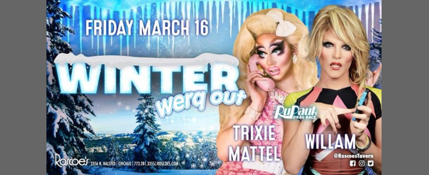 Roscoe's Winter Werq Out with Trixie Mattel & Willam!