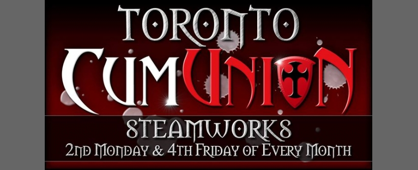 CumUnion Toronto at Steamworks