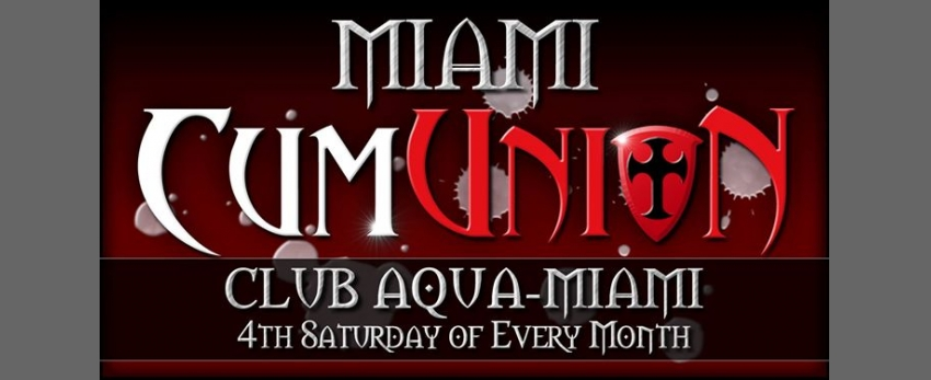 CumUnion at Club Aqua-Miami