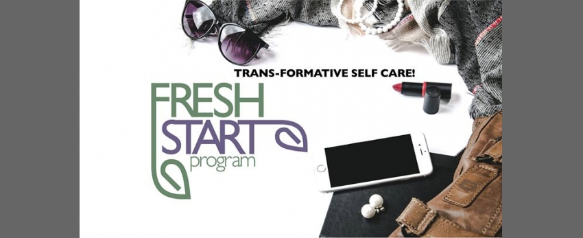 Fresh Start Program: Trans-formative self care!