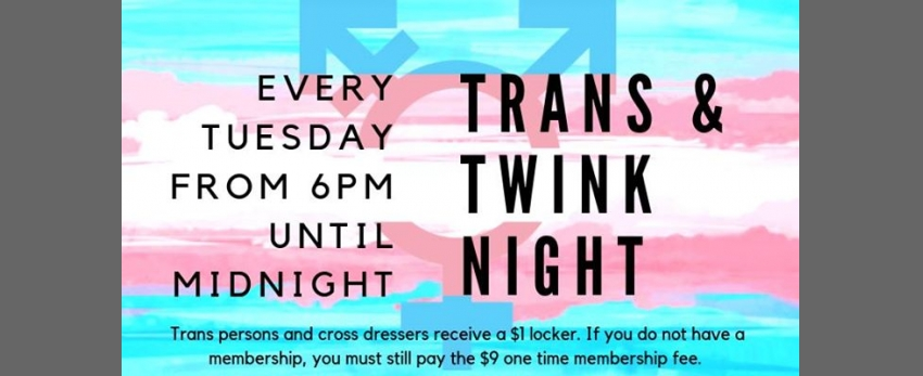 Tuesday Trans & Twink Night