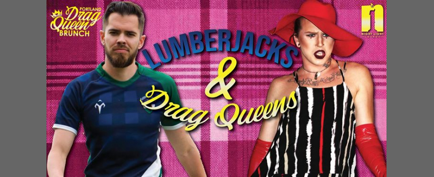 Lumberjacks and Drag Queens