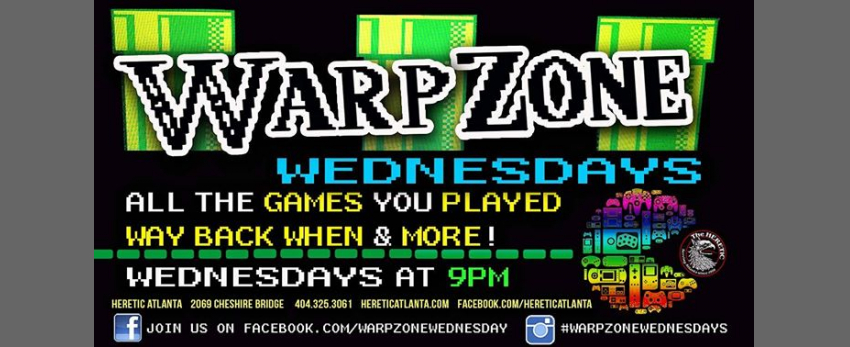 Warp Zone Wednesdays in the Pub! **No Cover!**