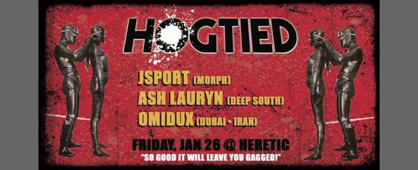 Hogtied: JSPORT, Ash Lauryn, Omidux