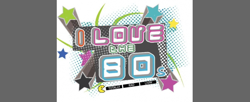 I Love The 80's Weekend