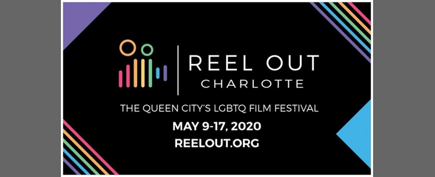 Reel Out Charlotte 2020 - The Queen City's LGBTQ Film Festival