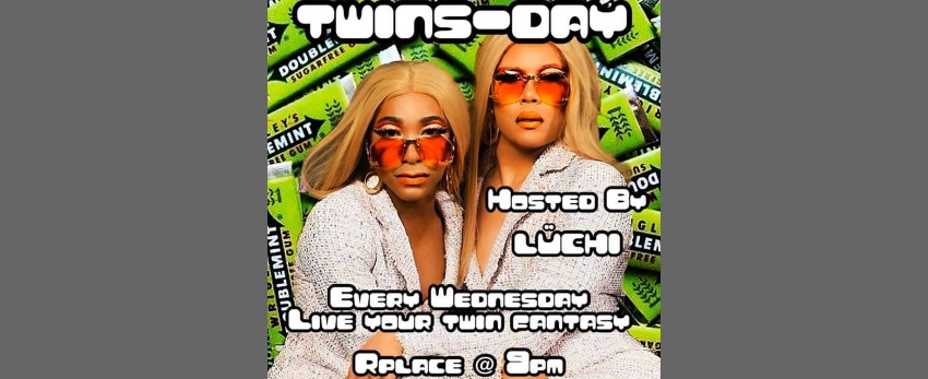 Twinsday's Wednesday's w/Lüchi & DJ Essex