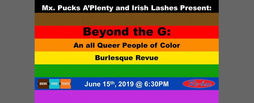 Beyond the G: An All Queer People of Color Burlesque Revue