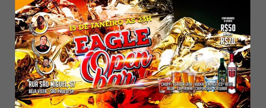 Eagle Open Bar! Sábado, dia 13/Jan às 23h