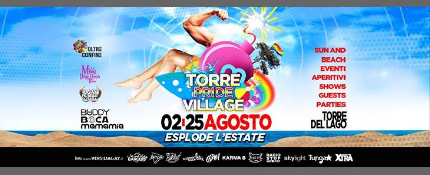 Dal 2 al 25 Agosto Esplode l'Estate - Torre Pride Village!