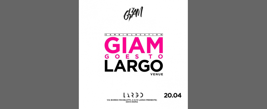 GIAM at Largo Venue - Scialla (Easter Party)
