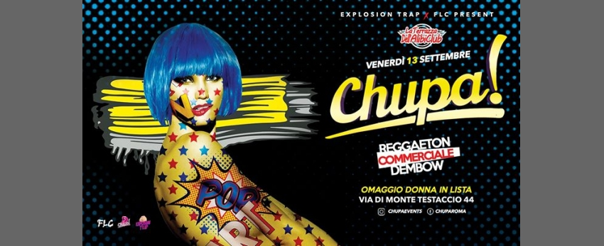 Chupa Party• La Terrazza Alibi • Roma • Ogni Venerdì