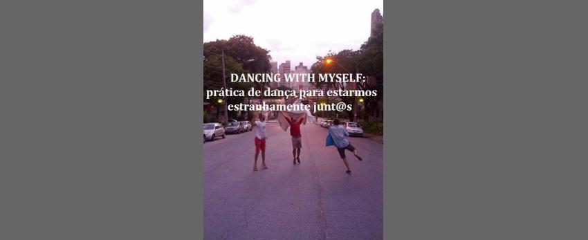 Dancing with myself: prática de dança