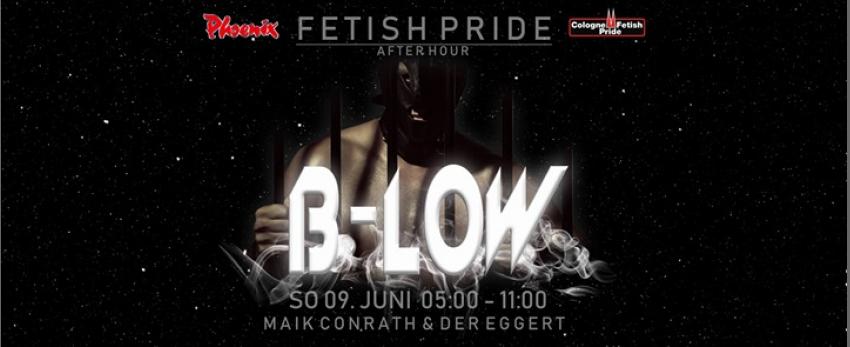 "B-LOW ""Fetish Pride After Hour"""