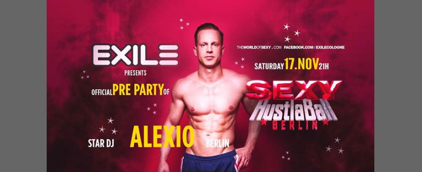 Exile meets SEXY - The Pre Party with DJ Alexio (Berlin)