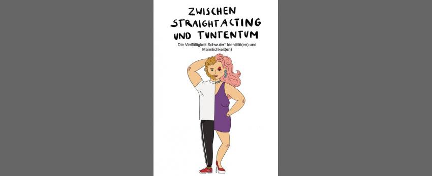 """Veranstaltungsreihe """"Zwischen Straight Acting und Tuntentum"""""""
