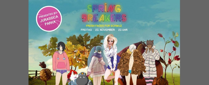 Spring Breakers by Jurassica Parka - fresh faces for SchwuZ
