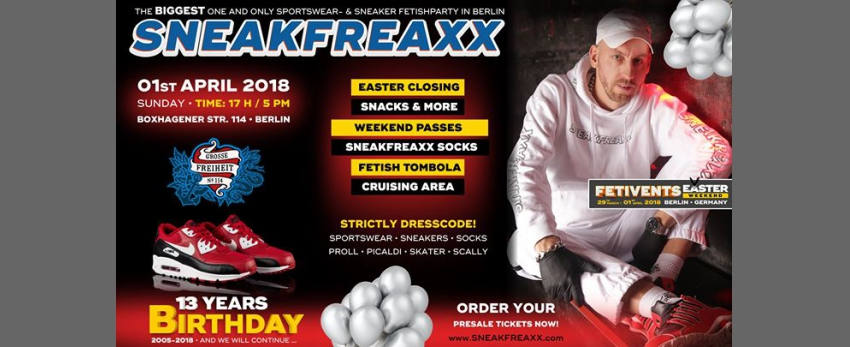 Sneakfreaxx Birthday ①③ - Easter Berlin 2018 • Closing Party